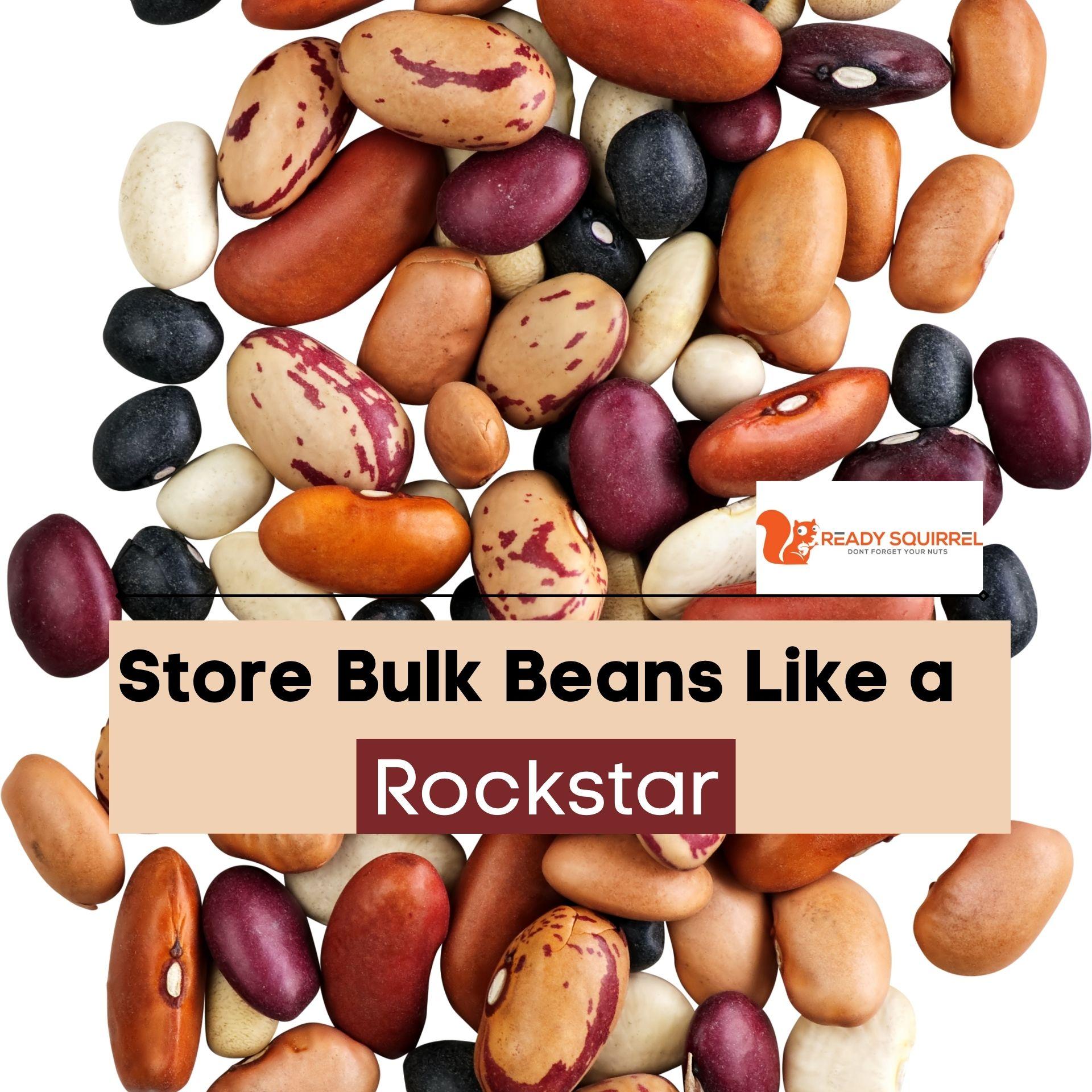 Store Bulk Beans Like a Rockstar