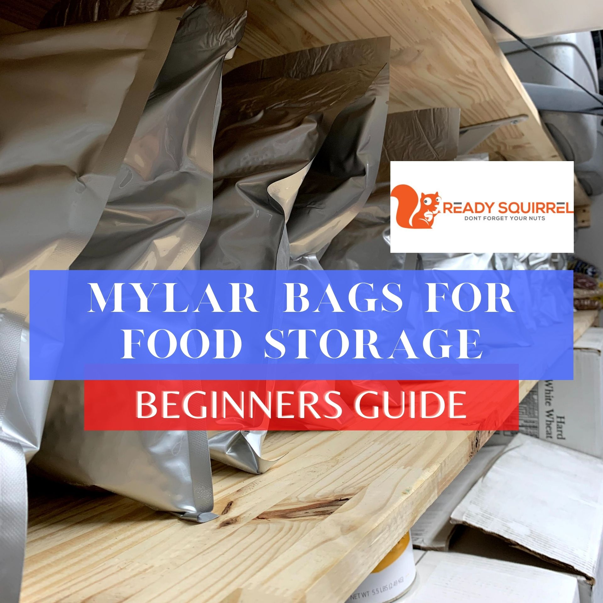 Mylar Bags For Food Storage: Beginners Guide