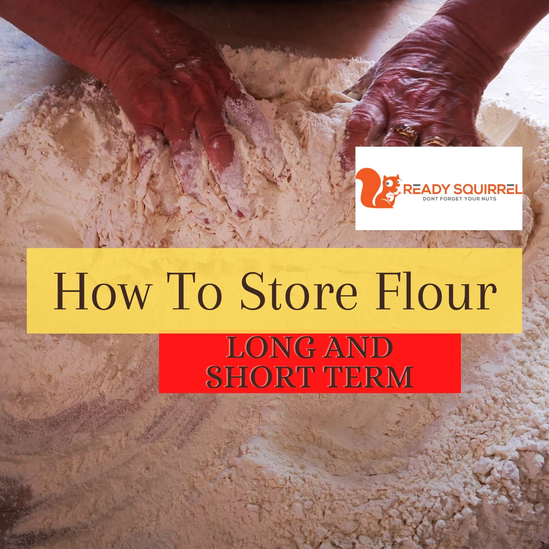 How To Store Flour Long and Short-term
