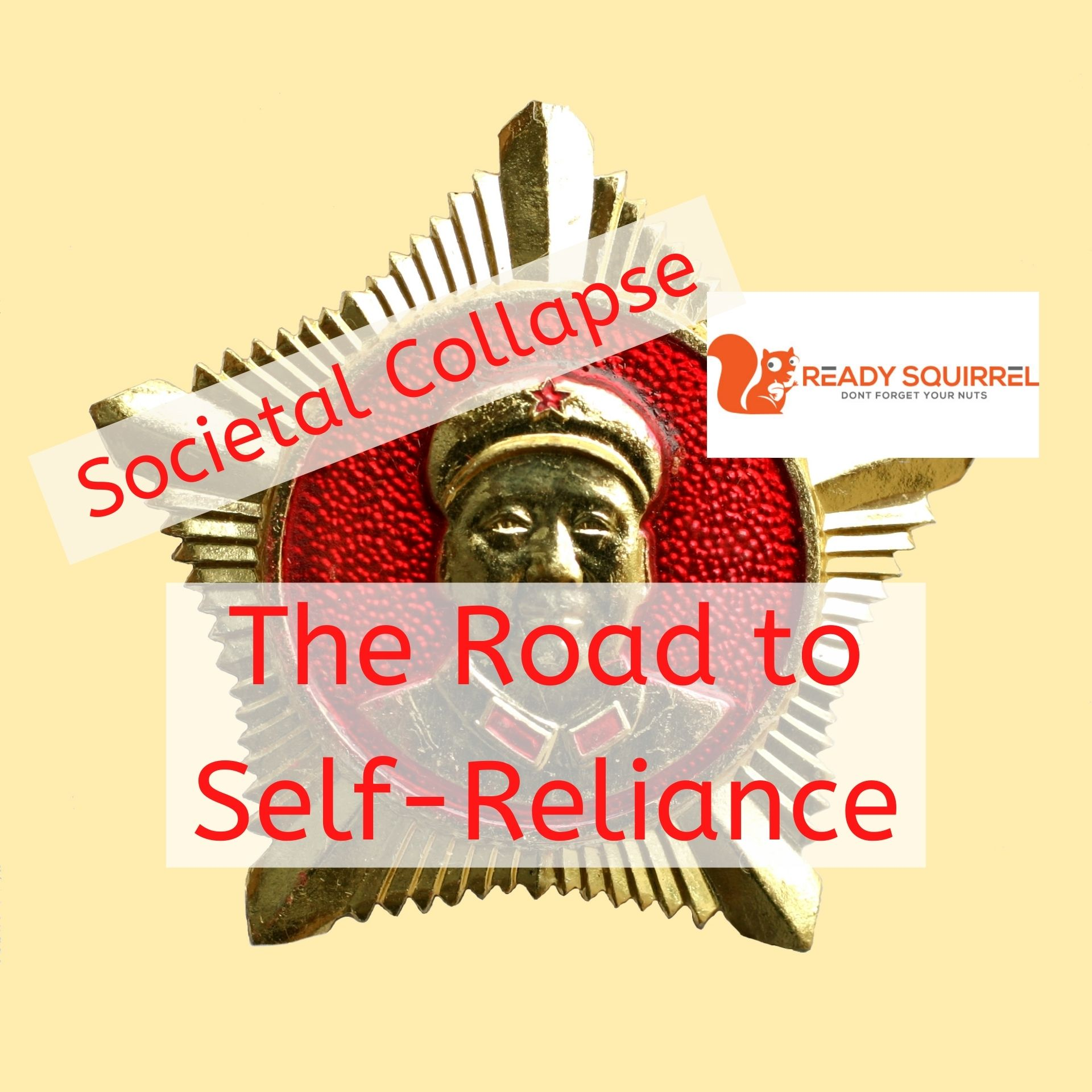 Societal Collapse: The Road to Self-Reliance