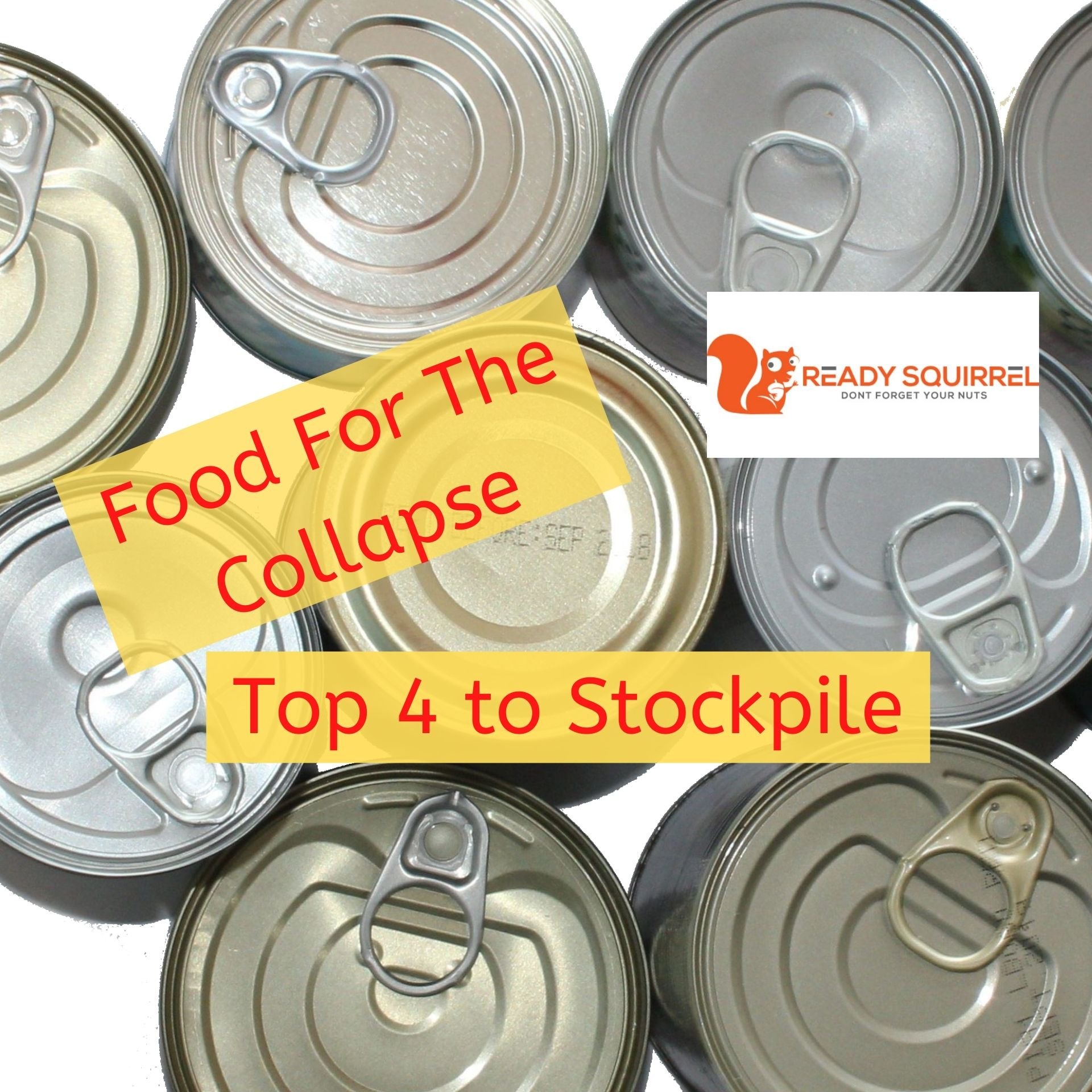 Food for the Collapse: Top 4 to Stockpile