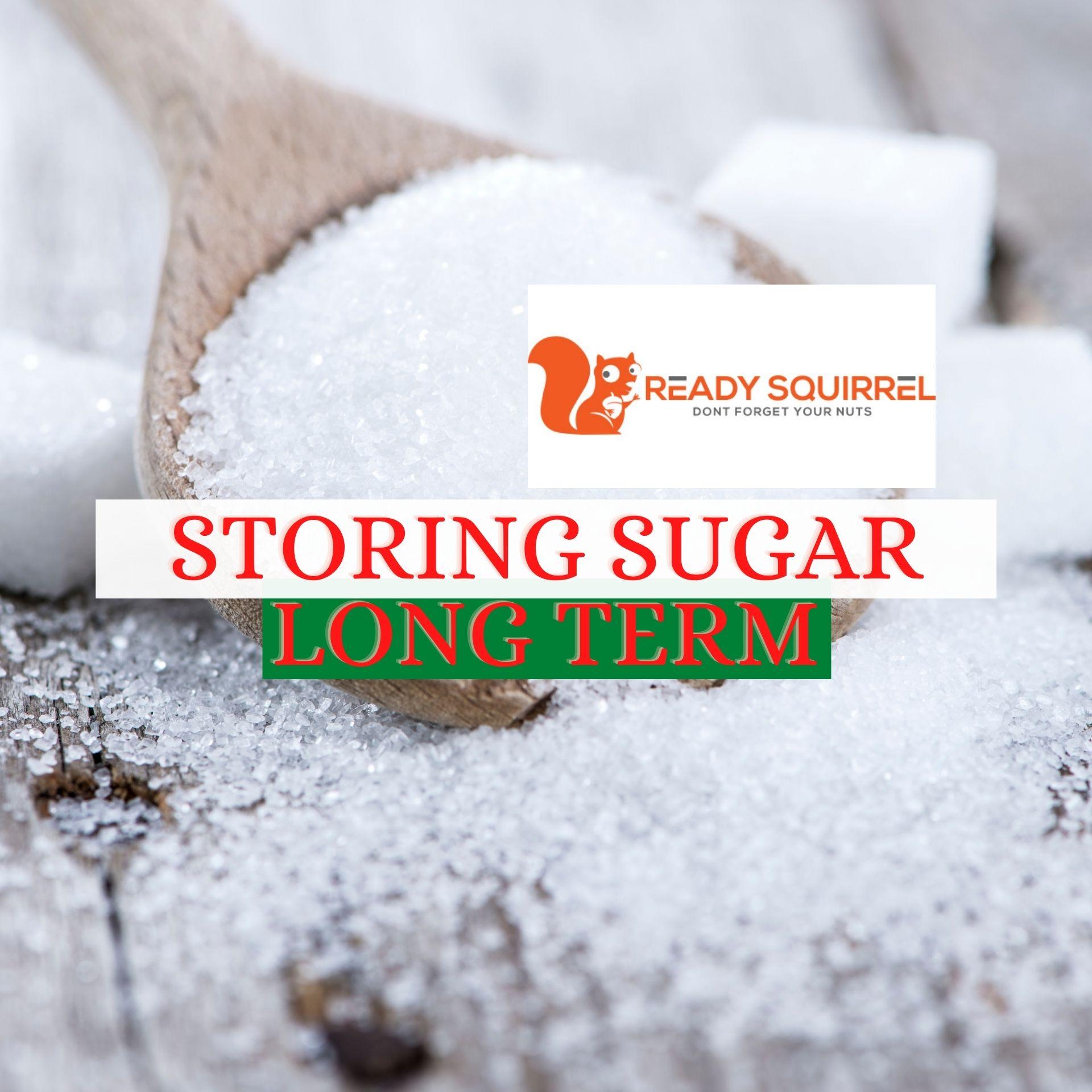 Storing Sugar In Long Term Storage